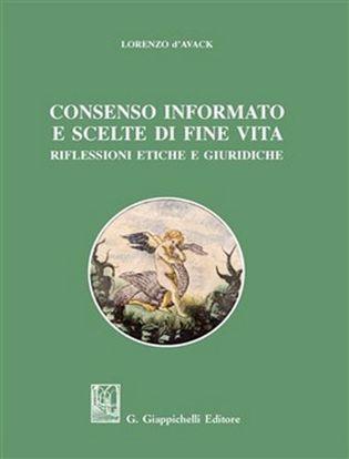 Immagine di Consenso informato e scelte di fine vita. Riflessioni etiche e giuridiche
