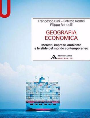 Immagine di Geografia economica. Mercati, imprese, ambiente e le sfide del mondo contemporaneo