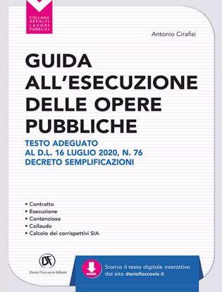 Immagine di Guida all'esecuzione delle opere pubbliche. Testo adeguato al D.L. 16 luglio 2020, n. 76 Decreto Semplificazioni