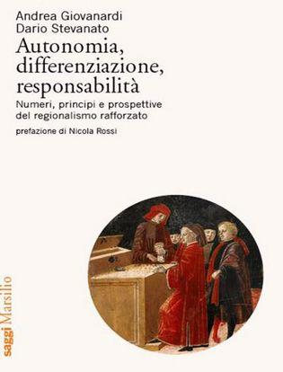Immagine di Autonomia, differenziazione, responsabilità. Numeri, principi e prospettive del regionalismo rafforzato