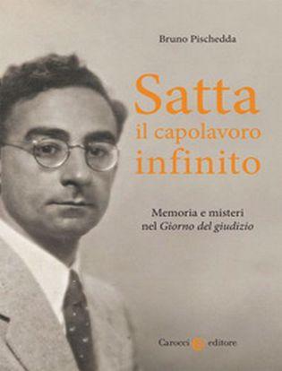 Immagine di Satta, il capolavoro infinito. Memoria e misteri nel «Giorno del giudizio»