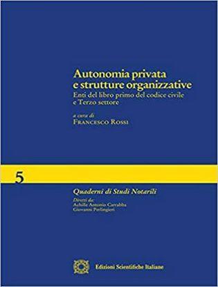 Immagine di Autonomia privata e strutture organizzative. Enti del libro primo del codice civile e Terzo settore