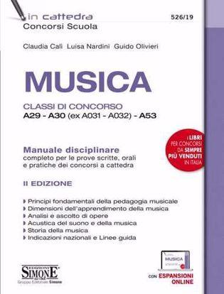 Immagine di Musica. Classi di concorso A29-A30 (ex A031-A032) -A53. Manuale disciplinare completo per le prove scritte e orali dei concorsi a cattedra. N. 526/19