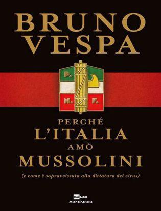 Immagine di Perché l'Italia amò Mussolini (e come è sopravvissuta alla dittatura del virus)