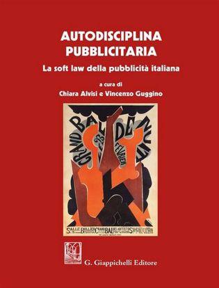 Immagine di Autodisciplina pubblicitaria. La soft law della pubblicità italiana