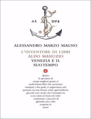 Immagine di L' inventore di libri. Aldo Manuzio, Venezia e il suo tempo