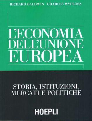 Immagine di L' economia dell'Unione Europea. Storia, istituzioni, mercati e politiche