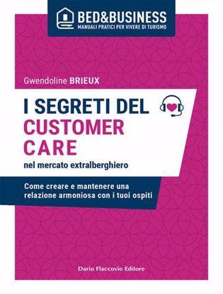 Immagine di I segreti del customer care nel mercato extra alberghiero. Come creare e mantenere una relazione armoniosa con i tuoi ospiti