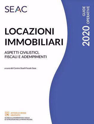 Immagine di Locazioni immobiliari. Aspetti civilistici, fiscali e adempimenti 2020