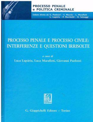Immagine di Processo penale e processo civile: interferenze e questioni irrisolte