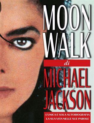 Immagine di Moonwalk. L'unica e sola autobiografia, la sua vita nelle sue parole