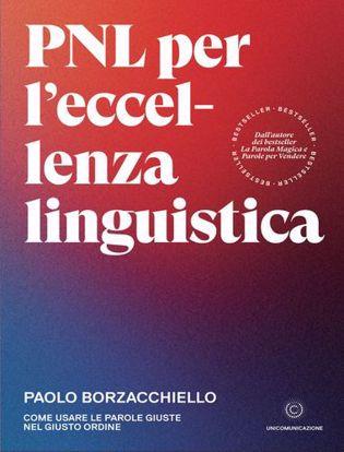 Immagine di PNL per l'eccellenza linguistica. Come usare le parole giuste nel giusto ordine