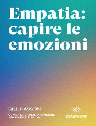 Immagine di Empatia: capire le emozioni. Come funzionano pensieri, sentimenti e azioni
