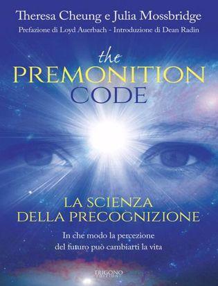 Immagine di The premonition code. La scienza della precognizione. In che modo la percezione del futuro può cambiarti la vita