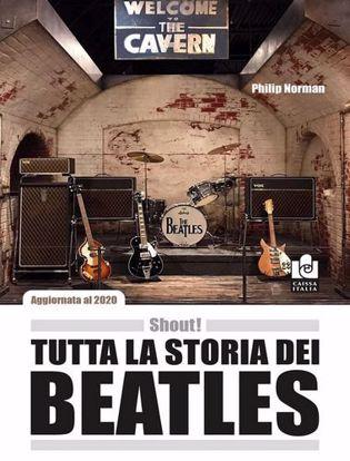 Immagine di Shout! Tutta la storia dei Beatles