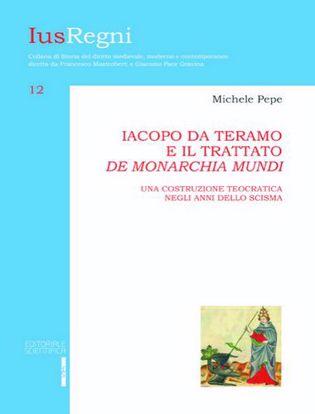 Immagine di Iacopo da Teramo e il trattato «De monarchia mundi». Una costruzione teocratica negli anni dello scisma