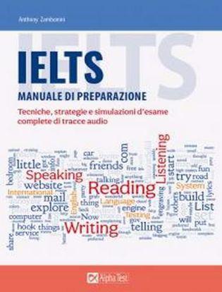 Immagine di IELTS. Manuale di preparazione. Tecniche, strategie e simulazioni d'esame, complete di tracce audio