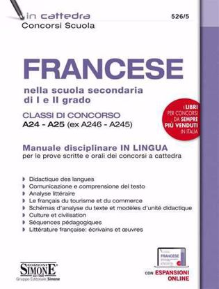 Immagine di Francese nella scuola secondaria di I e II grado. Classi di concorso A24-A25 (ex A246-A245). Manuale disciplinare in lingua per le prove scritte e orali dei concorsi