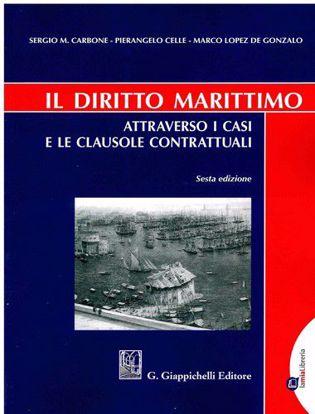 Immagine di Il diritto marittimo. Attraverso i casi e le clausole contrattuali
