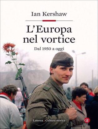 Immagine di L' Europa nel vortice. Dal 1950 a oggi