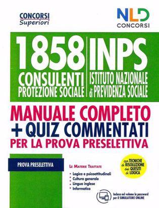 Immagine di 1858 Consulenti protezione sociale INPS. Manuale completo + quiz commentati per la prova preselettiva