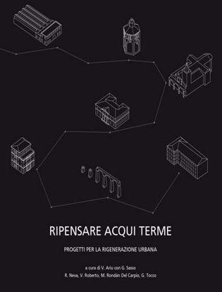 Immagine di Ripensare Acqui Terme. Progetti per la rigenerazione urbana