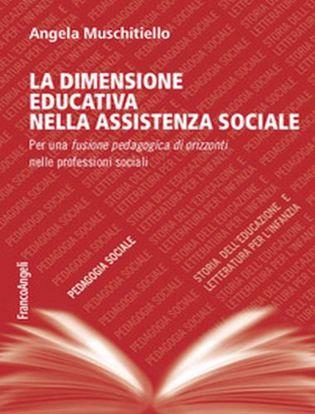 Immagine di La dimensione educativa nell'assistente sociale. Per una fusione pedagogica di orizzonti nelle professioni sociali