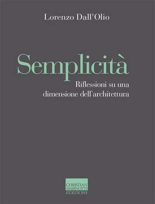 Immagine di Semplicità. Riflessioni su una dimensione dell'architettura