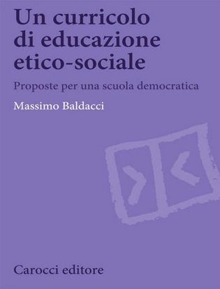 Immagine di Un curricolo di educazione etico-sociale. Proposte per una scuola democratica