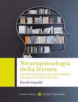 Immagine di Neuropsicologia della lettura. Un'introduzione per chi studia, insegna o è solo curioso