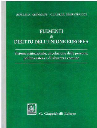 Immagine di Elementi di diritto dell'Unione Europea. Sistema istituzionale, circolazione delle persone, politica estera e di sicurez<za m