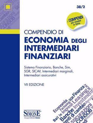 Immagine di Compendio di economia degli intermediari finanziari. Sistema finanziario, Banche, SIM, SGR, SICAV, Intermediari marginali, Intermediari assicurativi