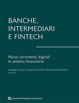 Immagine di Banche, intermediari e Fintech. I nuovi strumenti digitali in ambito finanziario