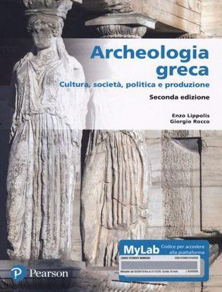 Immagine di Archeologia greca. Cultura, società, politica e produzione. Ediz. MyLab. Con Contenuto digitale per accesso on line