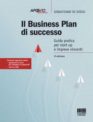 Immagine di Il business plan di successo. Guida pratica per start-up e imprese vincenti. Con Contenuto digitale per accesso on line