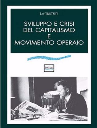 Immagine di Sviluppo e crisi del Capitalismo e movimento operaio