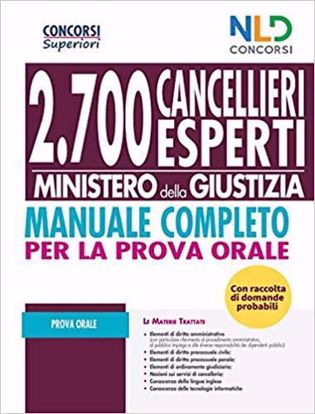 Immagine di Concorso Cancellieri Esperti 2020: Manuale Completo Per Il Concorso 2700 Cancellieri - Con Raccolta Di Domande Probabili