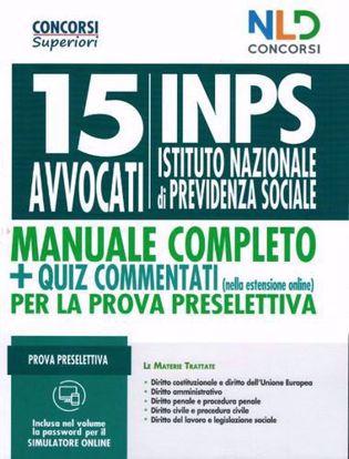 Immagine di Concorso 15 Legali INPS: 15 avvocati. Manuale completo per il concorso + quiz commentati per la prova preselettiva