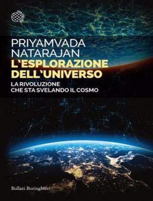 Immagine di L' esplorazione dell'universo. La rivoluzione che sta svelando il cosmo