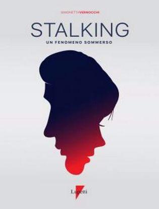 Immagine di Stalking. Un fenomeno sommerso