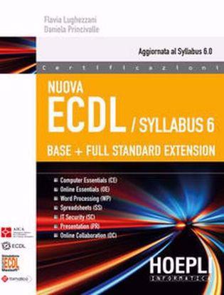 Immagine di Nuova ECDL. Syllabus 6. Base + full standard extension