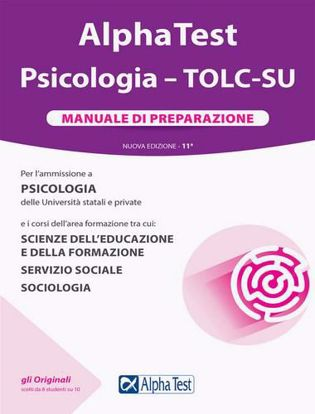 Immagine di Alpha Test. Psicologia. TOLC-SU. Manuale di preparazione. Nuova ediz.