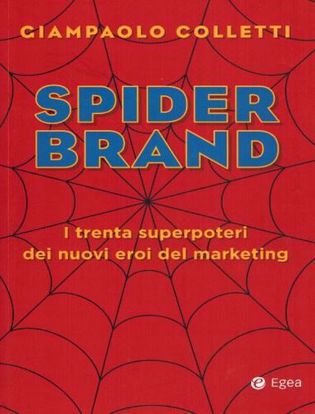 Immagine di Spider brand. I trenta superpoteri dei nuovi eroi del marketing