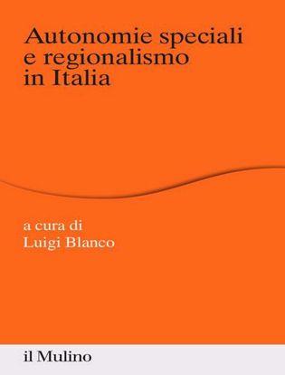 Immagine di Autonomie speciali e regionalismo in Italia