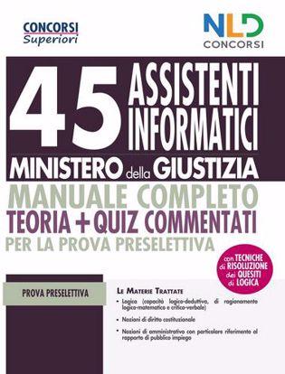 Immagine di 45 Assistenti Informatici  MINISTERO DELLA GIUSTIZIA. MANUALE COMPLETO TEORIA+QUIZ