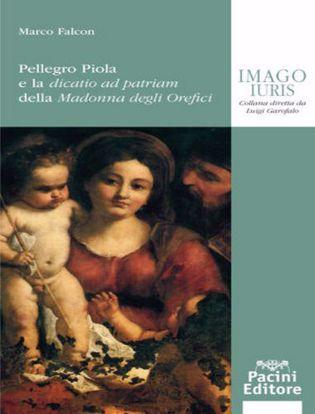 Immagine di Pellegro Piola e la dicatio ad patriam della Madonna degli Orefici