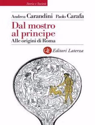 Immagine di Dal mostro al principe. Alle origini di Roma