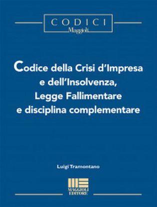 Immagine di Codice della crisi d'impresa e dell'insolvenza, legge fallimentare e disciplina complementare