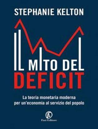 Immagine di Il mito del deficit. La teoria monetaria moderna per un'economia al servizio del popolo