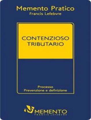 Immagine di Memento pratico. Contenzioso tributario 2020. Processo, prevenzione e definizione